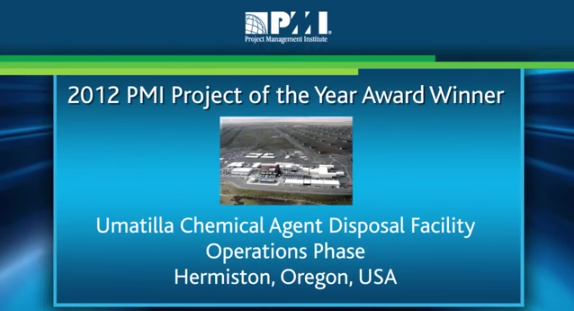 PMI 2012 Award Winner Umatilla Chemical Agent Disposal Facility